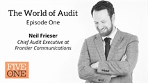 The World of Audit - Episode 1 - Neil Frieser - Chief Audit Executive at Frontier Communications